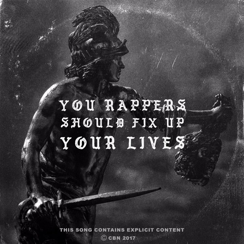 You Rappers Should Fix Up Your Lives