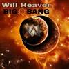 Will Heaven - BIG BANG 🎆
