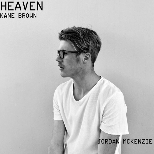 Heaven Jordan Mckenzie (Kane Brown)
