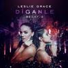 Leslie Grace Ft. Becky G – Díganle (Dj Juanfe Remix 2017) Portada del disco