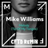 Mike Williams Melody (Tip of my Tongue) [ChrisfromtheDeep Remix]
