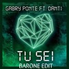 Gabry Ponte Feat. Danti - Tu Sei (BARONE Edit) [FREE DOWNLOAD]