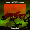 Miles Away - Where I'm Going ft. Ronak