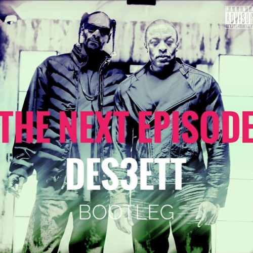 Dr. Dre ft. Snoop Dogg - The Next Episode (DES3ETT Bootleg)