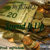 Spend It Up (Prod. mjNichols)