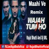 Maahi Ve - Neha Kakkar (Remix) - Rajat Bhatti and Dj SRL