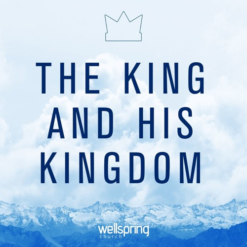 The King and His Kingdom | Pastor Steve Gibson