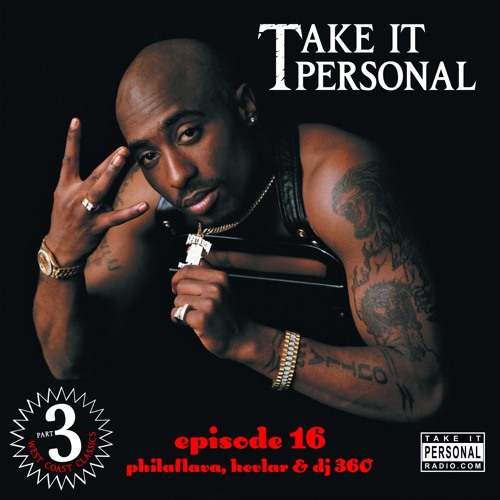 Take It Personal (Ep 16: West Coast Classics III)