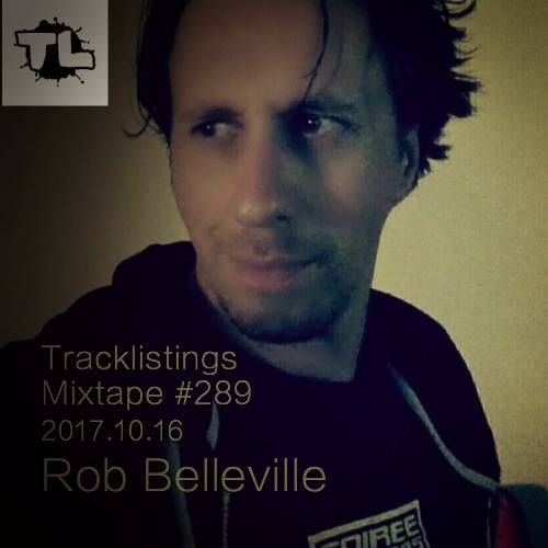 Tracklistings Mixtape #289 (2017.10.16) : Rob Belleville Artworks-000247915216-6kldsw-t500x500