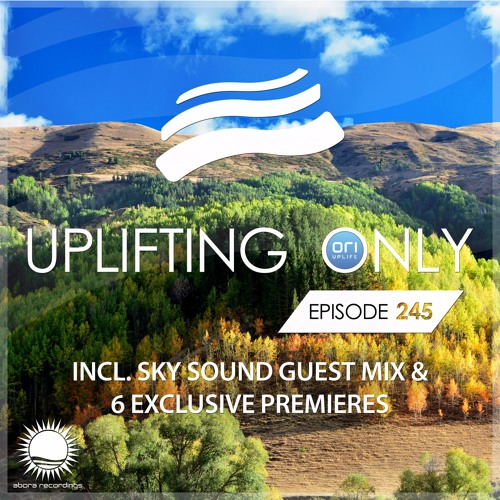 Uplifting Only 245 (incl. Sky Sound Guestmix) (Oct 19, 2017)