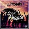 WhoøSh - Loca People (Extended Mix)[FREE DOWNLOAD]