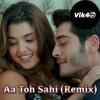 Vik4S - Aa Toh Sahi Song (Remix) - Judwaa 2