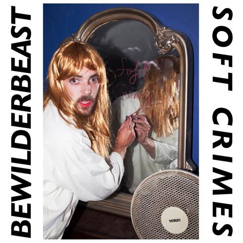 Bewilderbeast - Soft Crimes