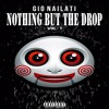 Gio Nailati - Nothing But The Drop (Mix 001)(FREE DL CLICK BUY)