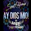DEMO Sweet California Feat Danny Romero - Ay Dios Mío (Latin Remix) (Dj Angel Mix)