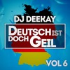 Repeat   ......... Der Megamix 2017 (Deutsch ist doch Geil  Vol. 6 by DJ DeeKay)