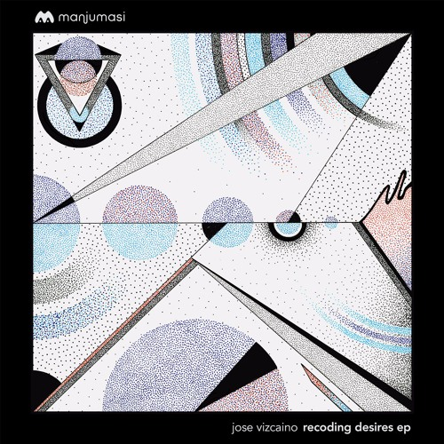 Jose Vizcaino - Recoding Desires EP [MAMA009]