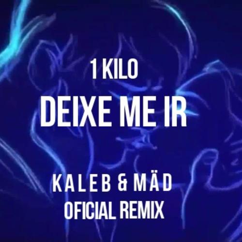 Baixar 1Kilo - Deixe - Me Ir (KALEB & MÄD  Official Remix)