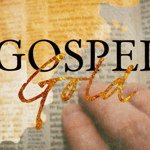 Gospel Gold - Mark 13      Octoer 15th, 2017