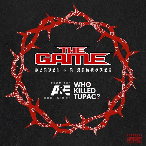 The Game - HEAVEN 4 A GANGSTER (Dirty)