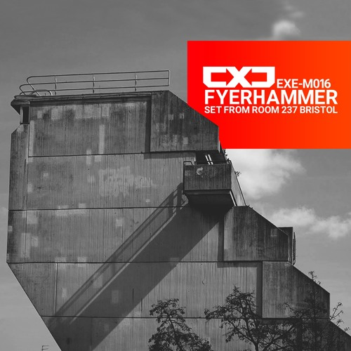 EXE - M016 - Fyerhammer (Set From Room 237 - Bristol 2017)