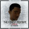 Download The Finest Mixtape(hosted by Dj Kenya) Mp3