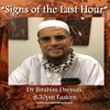 Signs of the Last Hour Session 3 - Dr Ibrahim Dremali