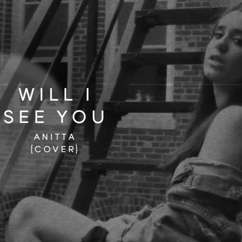 Baixar Will I See You - Anitta (Nina Joory Cover)