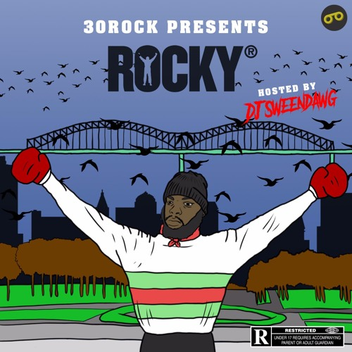 Rocky (HOSTED BY DJ SWEENDAWG)