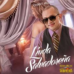 LINDA SALVADOREÑA - JOHNNY MOLINA Y LOS SABANEROS DE ANICETO MOLINA