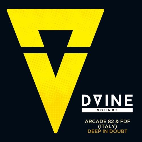 Deep In Doubt (original Mix) Arcade 82 & FDF (Italy)