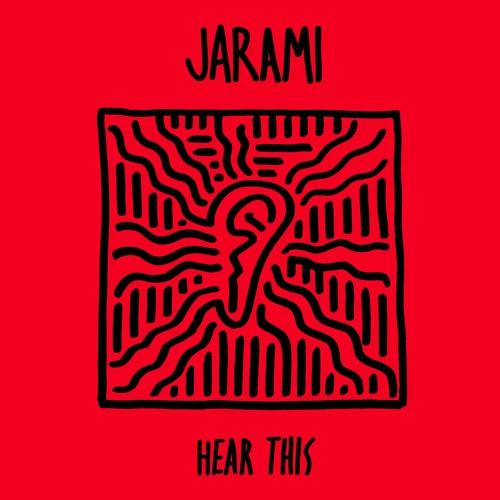 Jarami - Hear This