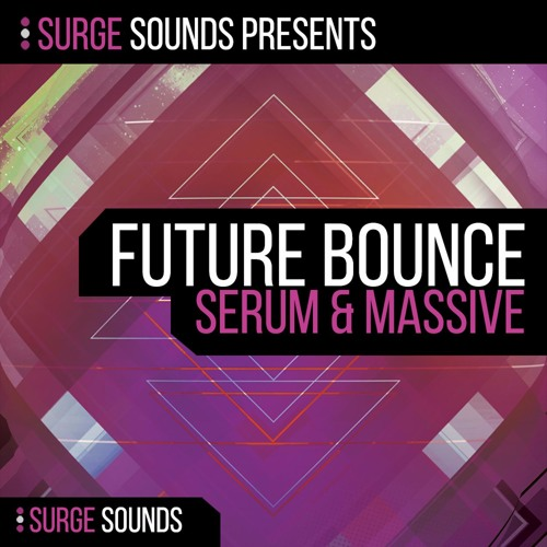 Surge Sounds | Future Bounce Serum & Massive .:: OUT NOW! ::.