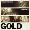 Valentino Khan & Sean Paul - Gold