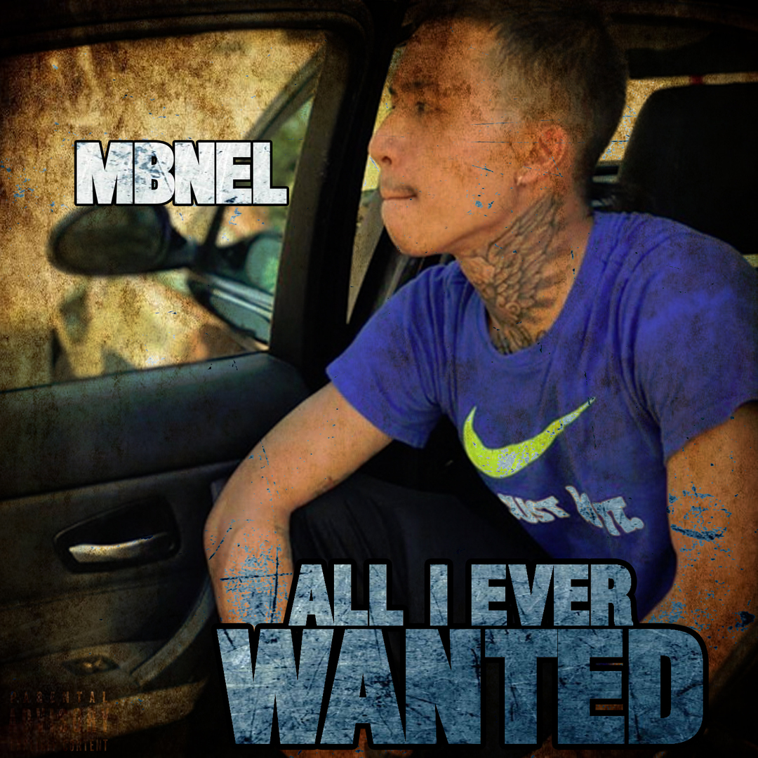 MBNel - All I Ever Wanted [Thizzler.com Exclusive]