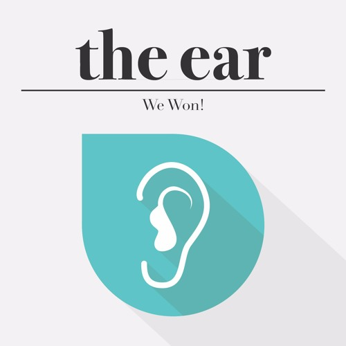 The Ear Episode 4: We Won!