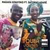 TOUBA (SOUTIEN) - MAGARA SINAYOKO Ft. BATOMA LAGARÉ