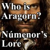 The long Story of Aragorn, Minas Ithil and Númenor - Tolkien Lore (Spoilers)