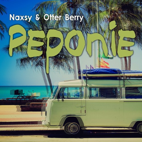 Naxsy & Otter Berry - Peponie (Otter Berry Remix)
