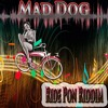 Mad Dog - Ride Pon Riddim [Malay Way Riddim]
