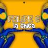 "FELIPE C ""La Chica"""