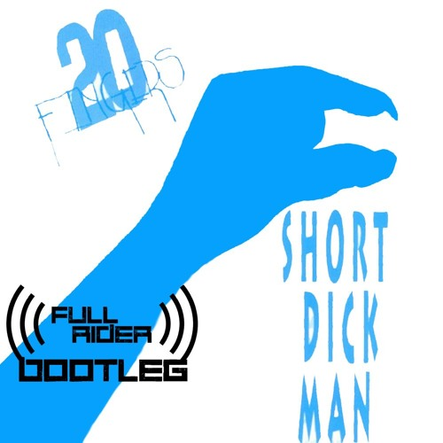 20 Fingers - Short Dick Man (FullRider Bootleg Edit)
