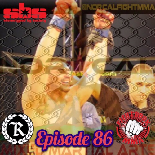 Episode 86: @norcalfightmma Podcast Featuring Oscar Martinez