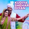 Kudiya Shehar Di Poster Boys Sunny Bobby Deol Shreyas Daler Mehndi Neha Kakkar Mp3