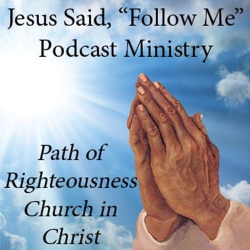 Jesus Said 'Follow Me' Podcast Ministry
