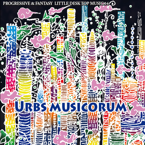 LITTLE DESKTOP MUSIC.14   Urbs musicorum
