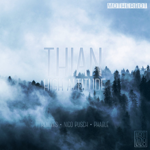 Thian - High Altitude EP // OUT NOW