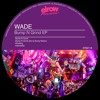 Wade - Bump N Grind (De La Swing Remix) [Available November 27Th , 2017]