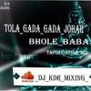 Tola Gada Gada Johar Bole Baba[Tapori Style  Mixx]Dj KDR Mixing (1)