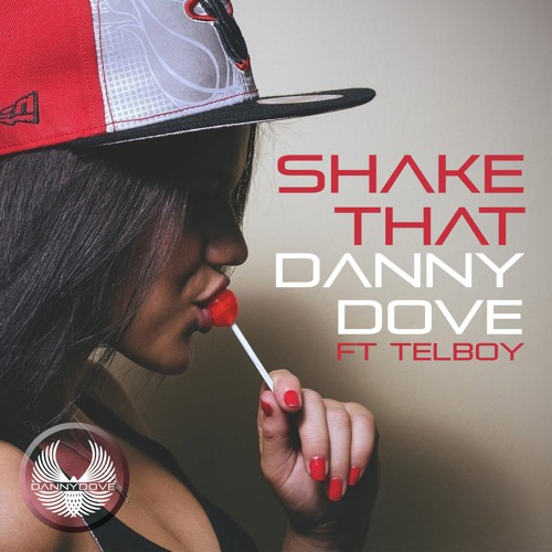 Danny Dove Ft. TelBoy - Shake That
